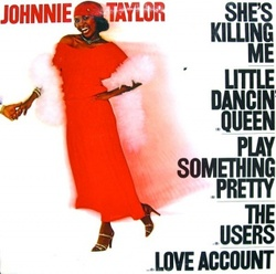 Johnnie Taylor - She's Killing Me - Complete LP