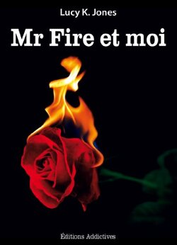 """r Fire et moi"" Vol.1 de Lucy.K Jones"