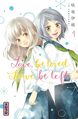 Love, be loved, leave, be left Tome 1