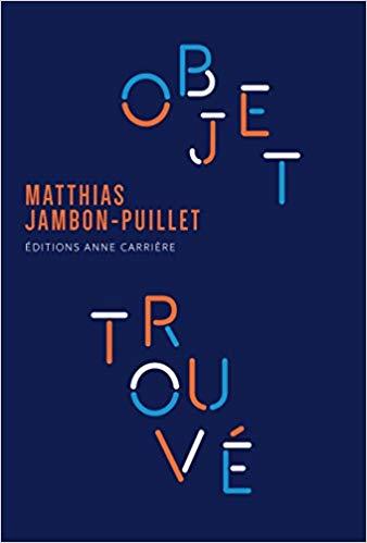 Objet trouvé - Matthias Jambon-Puillet