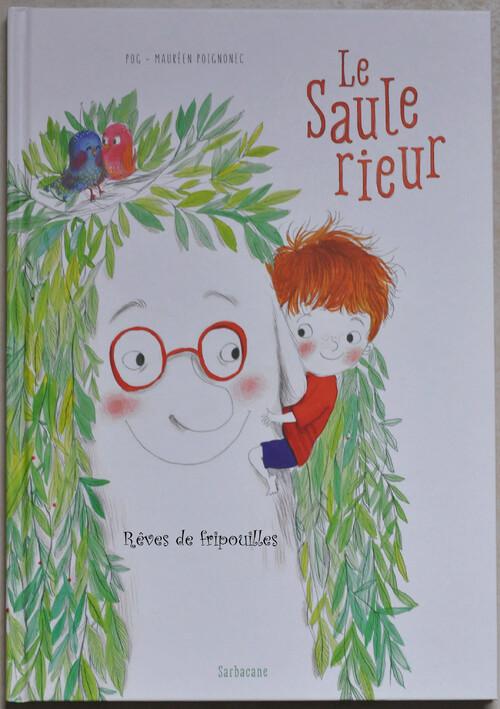 Le saule rieur de Pog et Maurèen Poignonec aux éditions Sarbacane