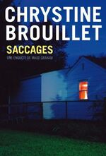 Saccages, Chrystine BROUILLET