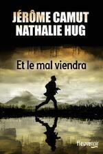Jérôme CAMUT et Nathalie HUG - Et le mal viendra