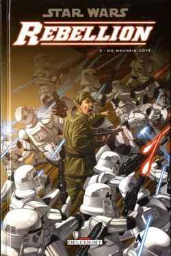 Star Wars - Rebellion - Tome 3 : Du mauvais côté - Hartley & Fabbri