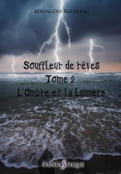 Souffleur de rêves, tome 2 : L'ombre et la lumière - Bérengère Rousseau @LivrS_Editions