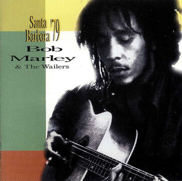 Live: Bob Marley and the Wailers - Santa Barbara - 25 Novembre 1979