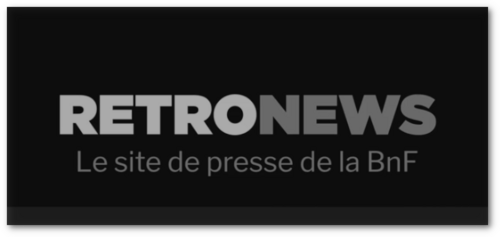 Retronews, une source indispensable