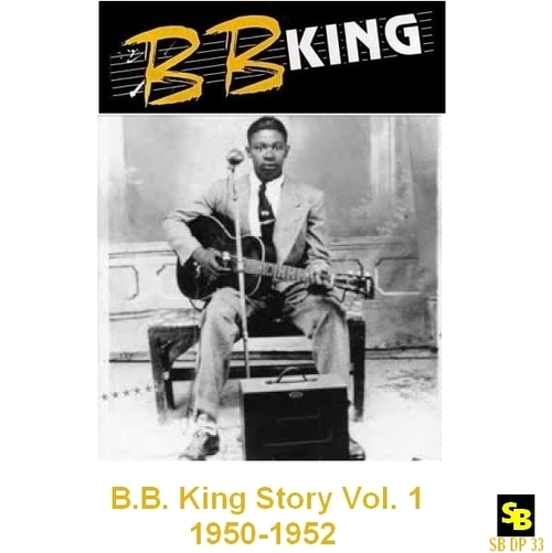 "B.B. King : CD "" B.B. King Story Vol. 1 1950-1952 "" Soul Bag Records DP 33 [ FR ]"