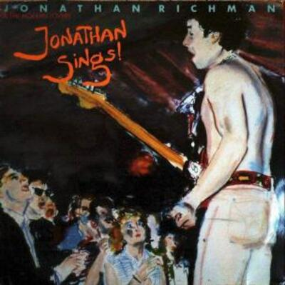 Mémoire de vinyl: Jonathan Richman and the Modern Lovers - Jonathan Sings! (1983)
