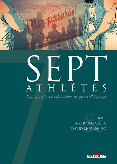 Sept athlètes - Kris & Galic & Morancho