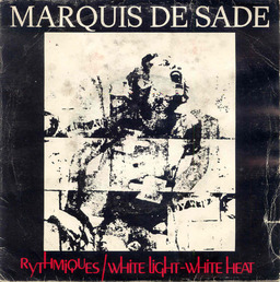 Ze Frenche Ouique - Saison 3 - Jour 7- Side by Side # 76: White Light White Heat- The Velvet Underground/Marquis de Sade