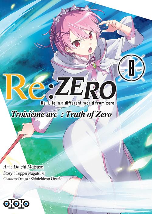 Re zero - Troisième arc Truth of zero - Tome 08 - Daichi Matsuse & Tappei Nagatsuki