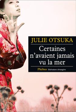 Certaines n'avaient jamais vu la mer, de Julie Otsuka