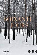 Sarah Marty, Soixante jours, Denoël