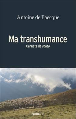 Ma trashumance  -  Antoine de Baecque