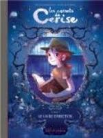Les carnets de Cerise : tome 1 et 2