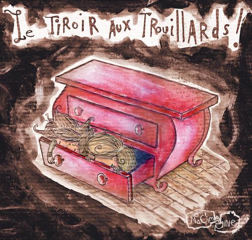 """""""Le tiroir aux trouillards"""""""
