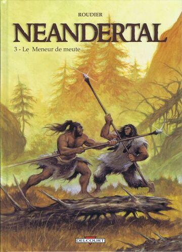Le Meneur de meute d'Emmanuel Roudier - Néandertal, tome 3