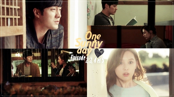 One sunny day - Episodes 2 à 5 -