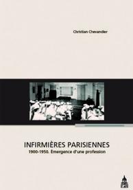 Infirmières parisiennes  1900-1950. Émergence d'une profession, Christian Chevandier