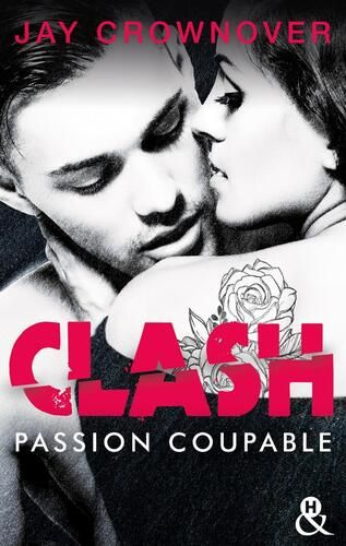 Clash, tome 2 : passion brûlante (Jay Crownover)