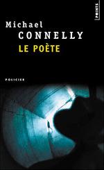Le poète - Michael Connely