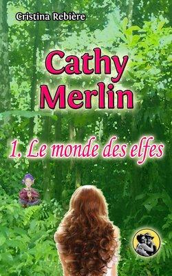 Extraits du livre {Cathy Merlin 1. Le monde des Elfes}