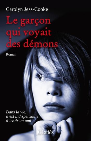 Le garçon qui voyait des démons - Carolyn Jess-Cooke