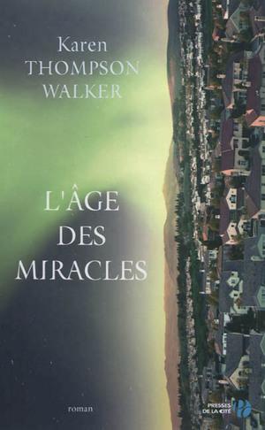 L'age des miracles / Karen Thompson Walker