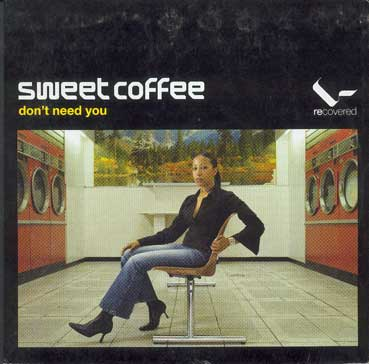SWEET COFFEE - I Don't Need You, 4'22min.  MP3 CHILLOUT