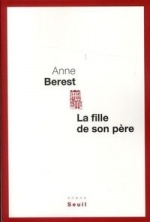 La fille de son père, Anne BEREST