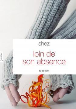 Loin de son absence, Chez (Grasset)