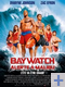 baywatch alerte malibu affiche