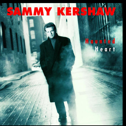 MUSIQUE SAMMY KERSHAW HAUNTED HEART