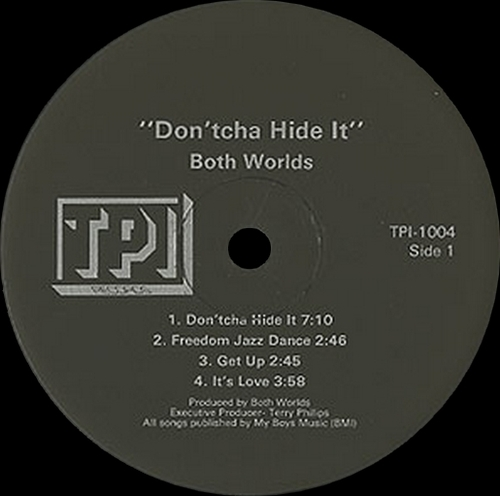 "Both Worlds : Album "" Don'tcha Hide It "" TPI Records ‎TPI-1004 [ US ]"
