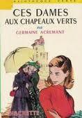 Germaine Acremant, Ces dames aux chapeaux verts, Hachette