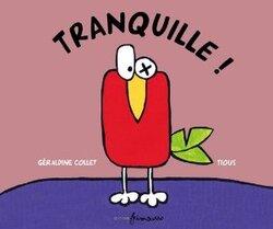 tranquille ! de Géraldine Collet et Tious...
