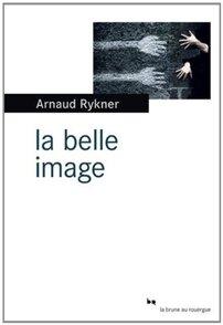 La belle image de Arnaud Rikner