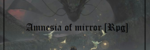 Amnesia of mirror