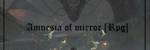 Amnesia of mirror