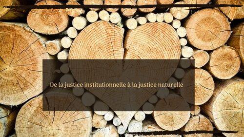 De la justice institutionnelle à la justice naturelle