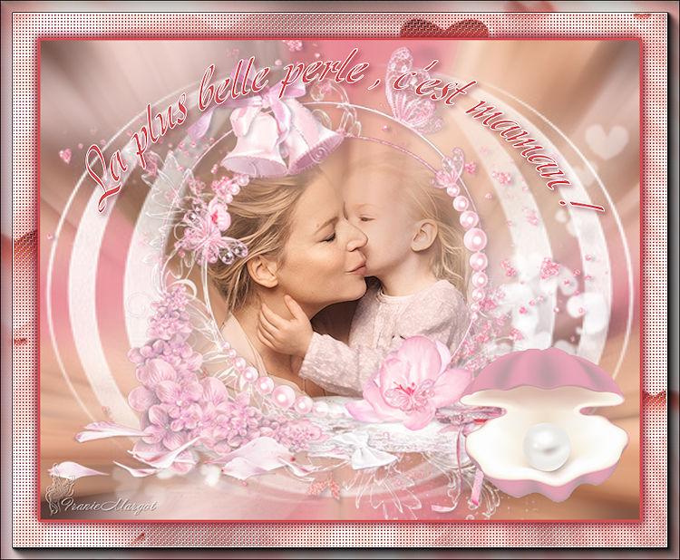 09 La plus belle perle , c'est Maman !!!