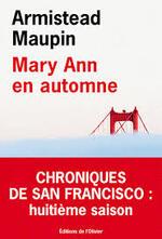 Chroniques de San Francisco, Tome 8 : Mary Ann en automne - Armistead Maupin -