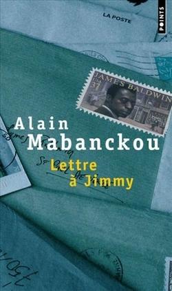 Alain Mabanckou - Lettre à Jimmy