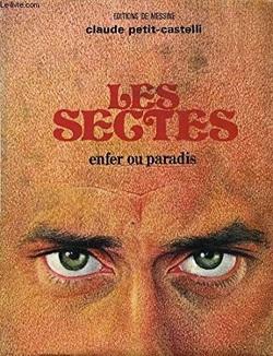 Claude Petit-Castelli - Les sectes, Enfer ou paradis (1977)