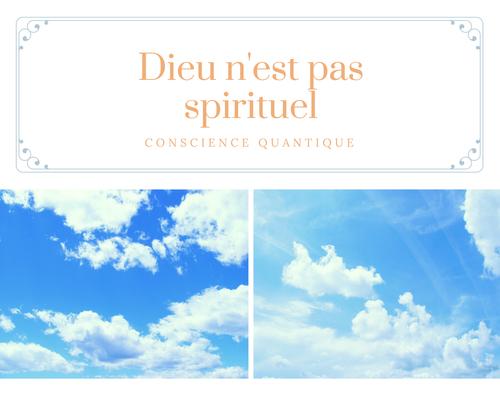 Dieu n'est pas spirituel