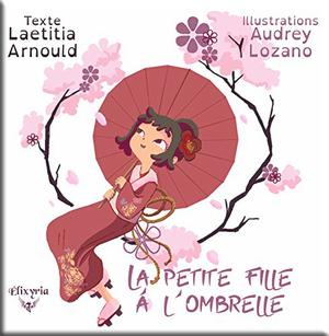 La petite fille à l'ombrelle de Laetitia Arnould