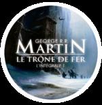 LE TRÔNE DE FER de George R.R. Martin