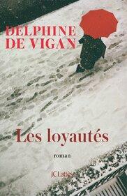 Amazon.fr - Les Loyautés - Vigan, Delphine de - Livres