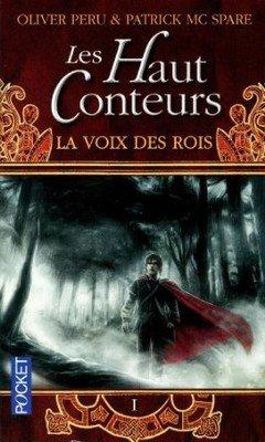 Olivier P?ru & Patrick Mc Spare : Les hauts conteurs T1 - La voix des rois